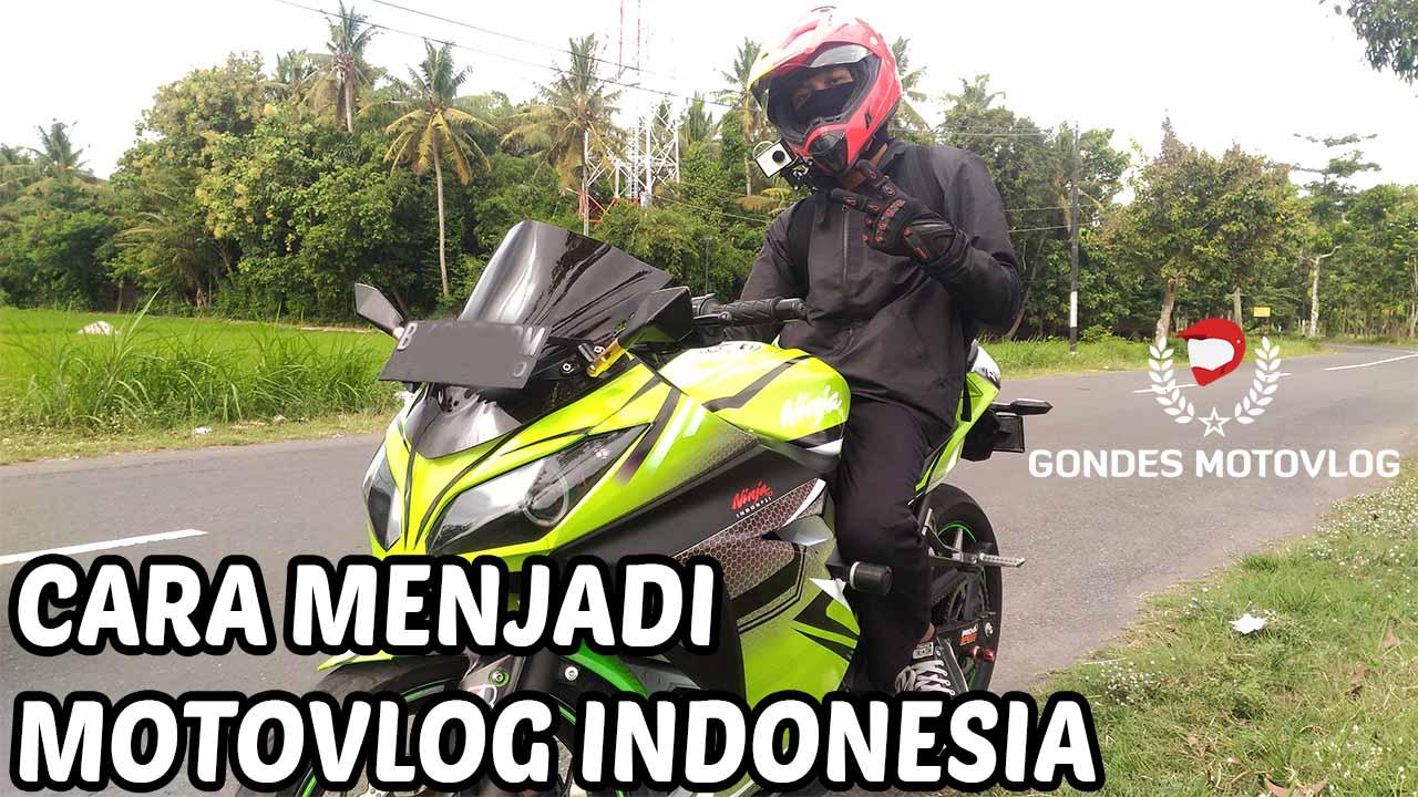 Cara Menjadi Motovlog Indonesia